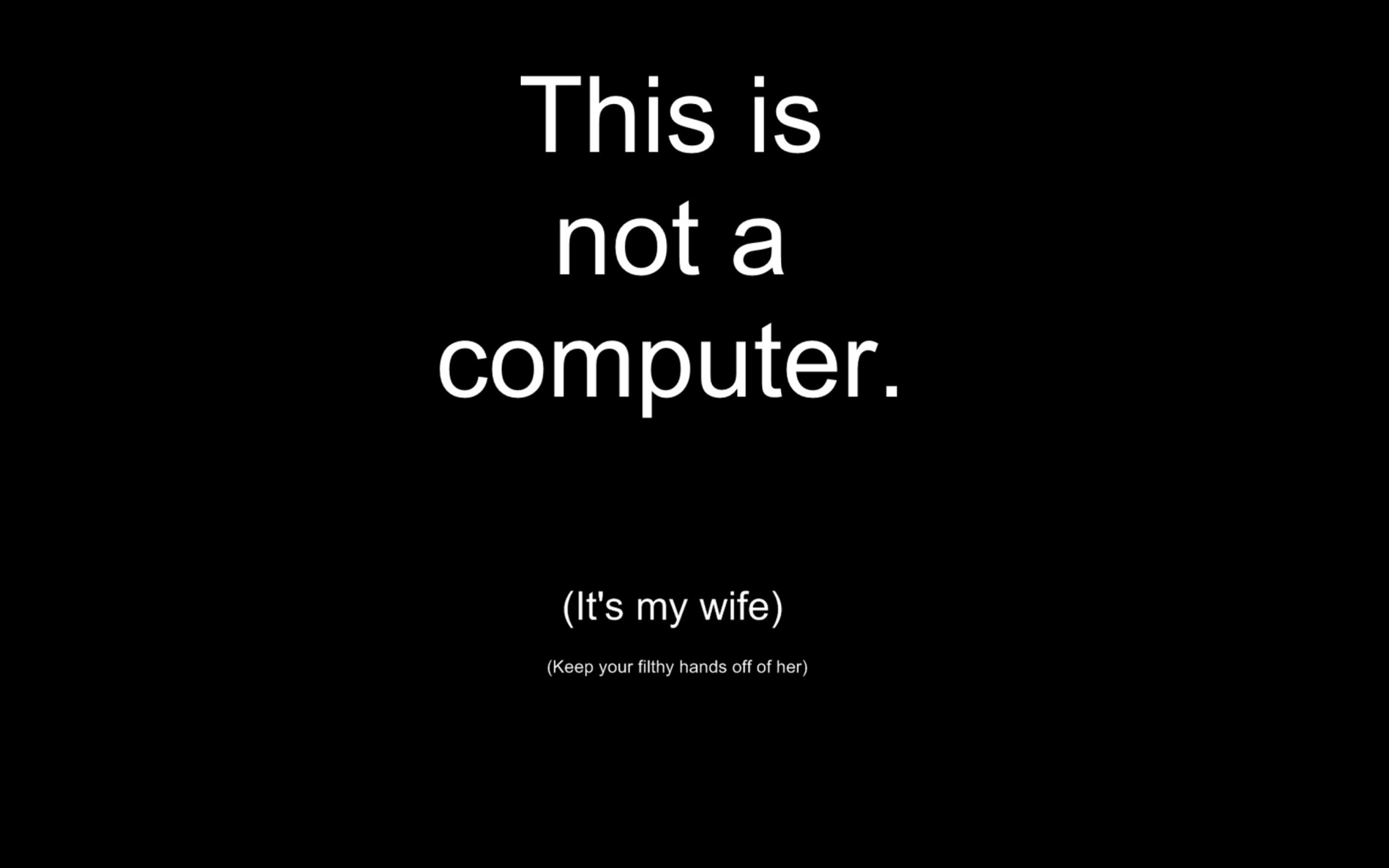 Download Wallpaper 2880x1800 Funny Message About Wife And Computers