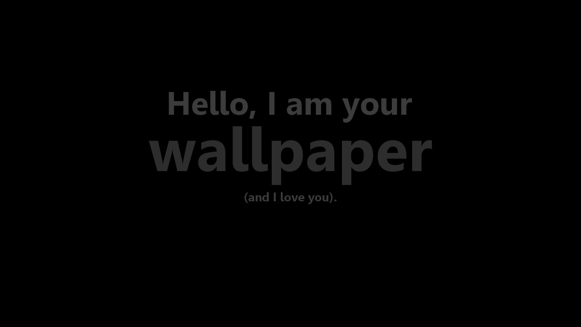 I Am Back Wallpaper Free Download: Hello I Am Your Wallpaper