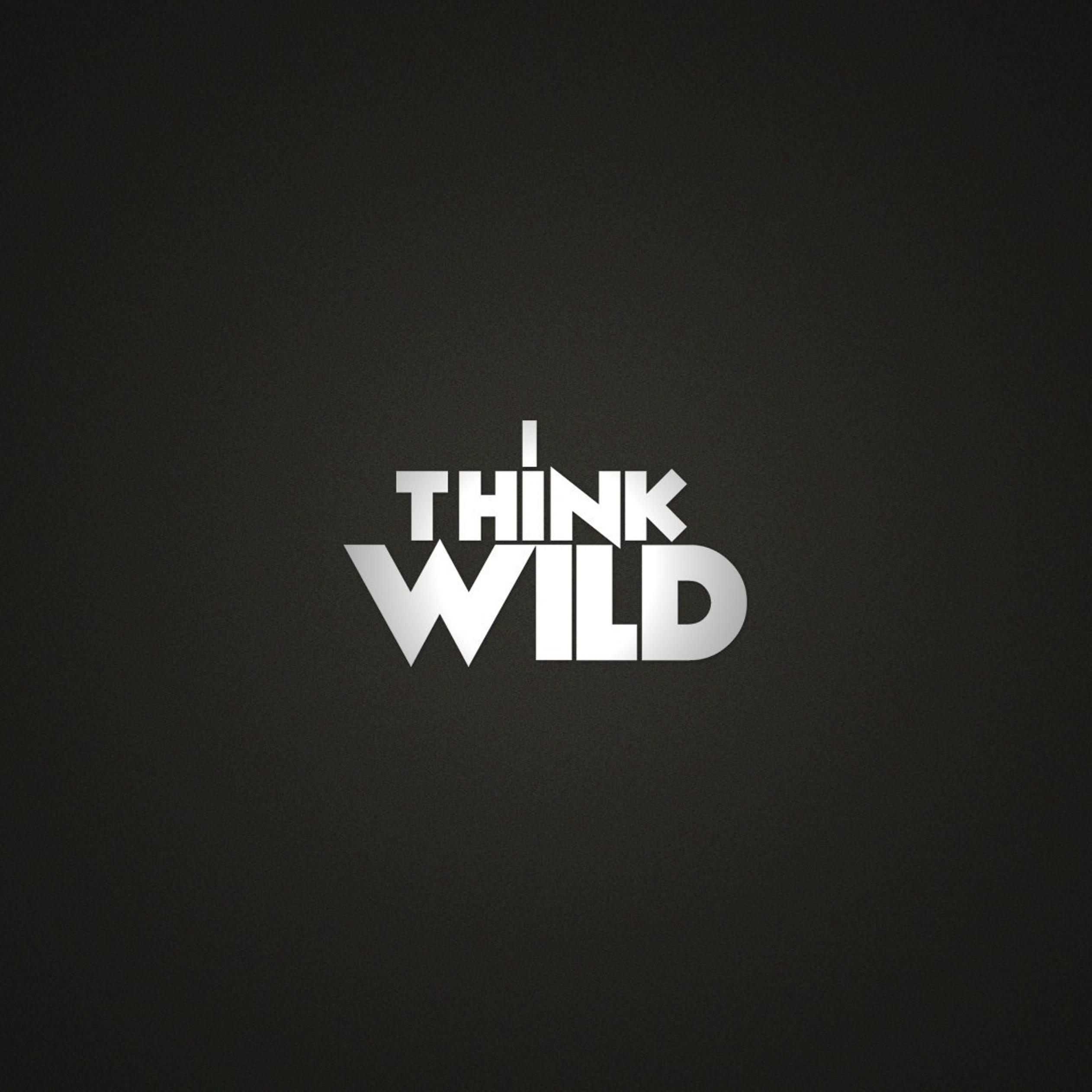Strong Message   I Think Wild Wallpaper Download 2524x2524