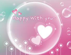 Happy with you - Two hearts and many bubbles